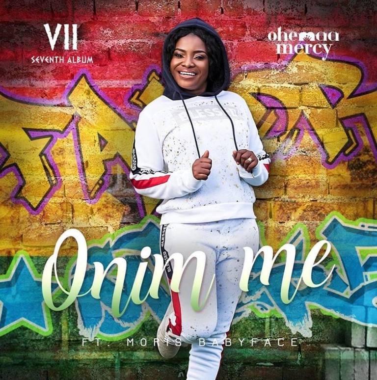 Ohemaa Mercy – Onim Me (Feat. Morris BaFace)