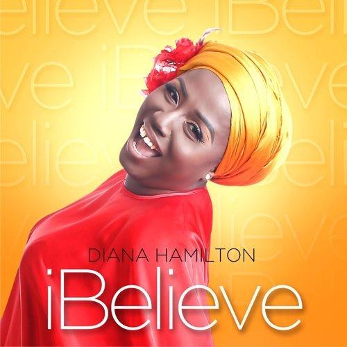 Diana Hamilton – I Believe (Prod. By Koda)