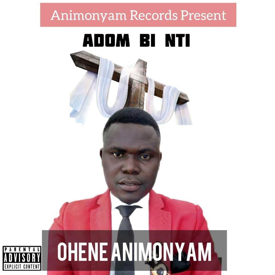 Ohene Animonyam - Adom Bi Nti