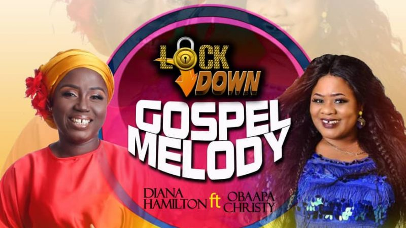 DJ Obour Gh ft Diana Hamilton & Obaapa Christy – Lockdown Gospel Melody