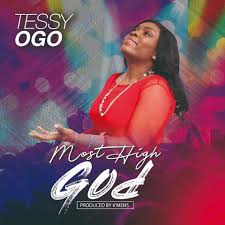 Tessy Ogo – Most High God