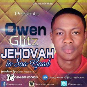 OWEN GLITZ - JEHOVAH (Official Video)