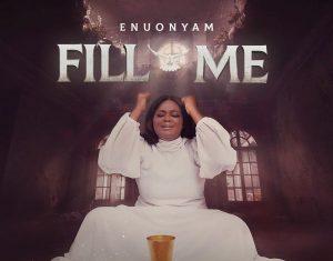 Enuonyam - Fill Me