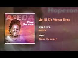 Diana Hopeson – Me ni Da Woso rmx