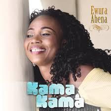 Ewura Abena – Kama Kama