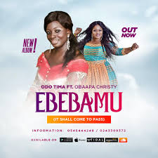 Odo Tima ft Obaapa Christy – Ebebamu