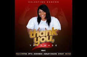 Celestine Donkor – Thank You [Yedawase] ft Maa Cynthia, Efya, Akwaboa, Ashley Chucks, Eyram, Vic