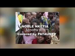 Noble Nketia – Mmofra Yi