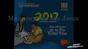 The Church of Pentecost 2017 Theme Song – Ma Menye D3 'Wo Jesus