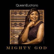 Queen Eucharia – Mighty God
